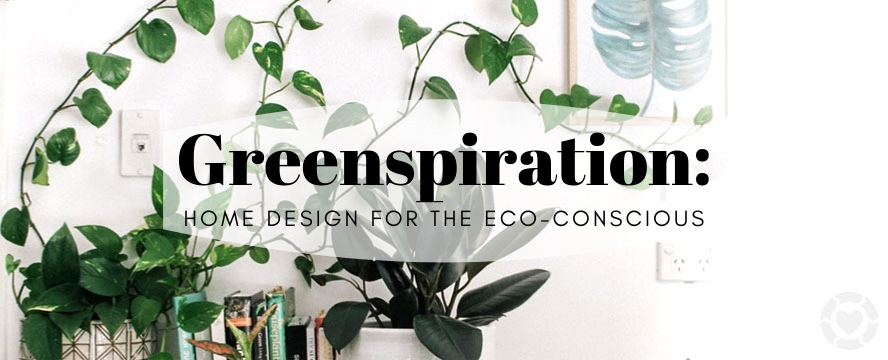 Greenspiration: Home Design for the Eco-Conscious
