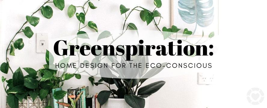 Greenspiration: Home Design for the Eco-Conscious