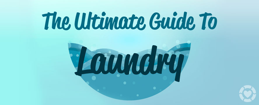 Guide to Laundry and make your Clothes last longer [Infographic]