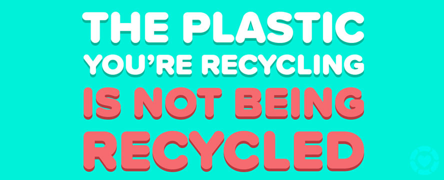 Your Plastic is not being Recycled [Infographic]