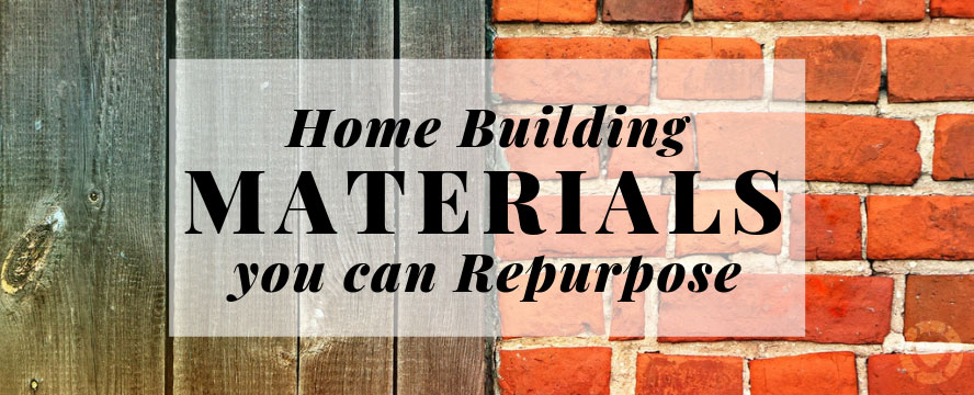 Home building Materials you can Repurpose | ecogreenlove