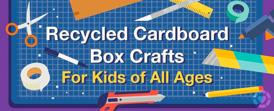 Recycled Cardboard Box crafts for kids of all ages [Infographic] | ecogreenlove