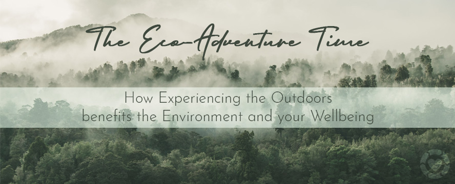 The Eco-Adventure Time: How Experiencing the Outdoors Benefits the Environment and your Wellbeing | ecogreenlove