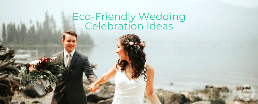Host an Eco-Friendly Wedding Celebration [Visual] | ecogreenlove