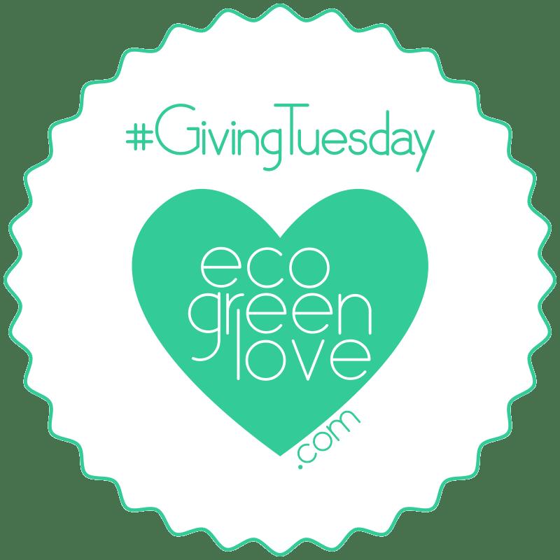 Giving Tuesday   ecogreenlove