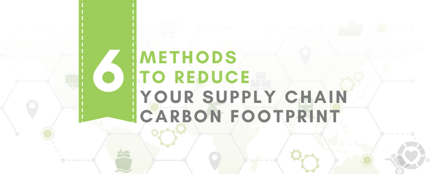 6 Methods to Reduce your Supply Chain Carbon Footprint | ecogreenlove