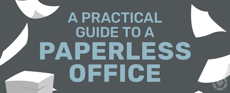 Practical Guide to a Paperless Office [Infographic]