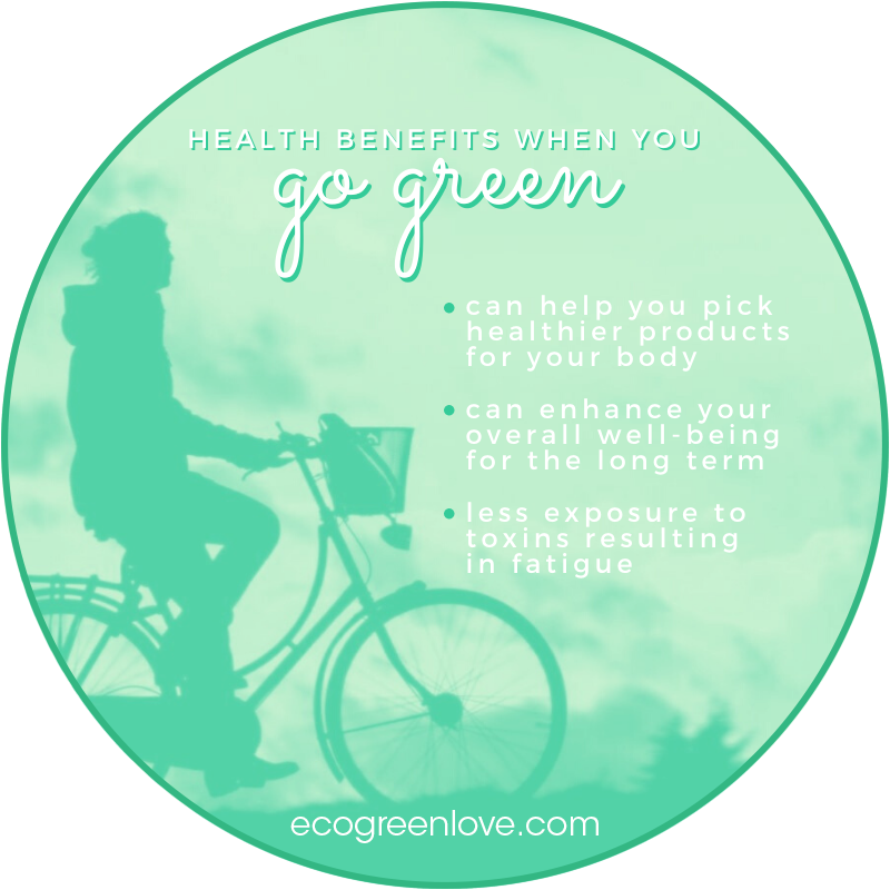 Unexpected Health Benefits of Going Green | ecogreenlove
