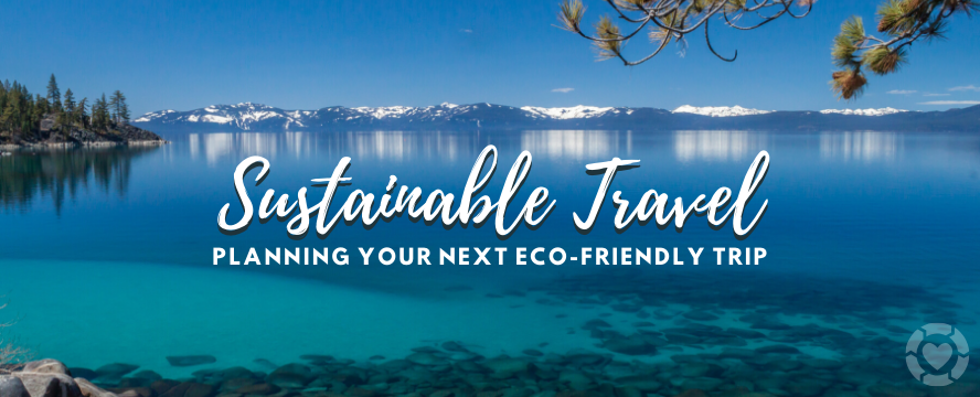 Sustainable Travel: Planning your next Eco-Friendly Trip | ecogreenlove