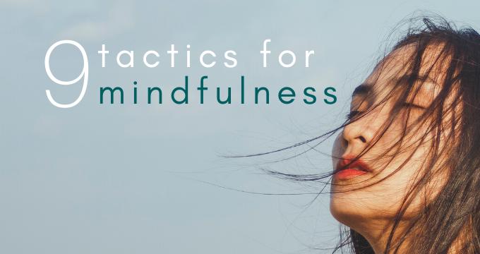 Zenful Spirit: 9 Key Tactics for Mindfulness | ecogreenlove