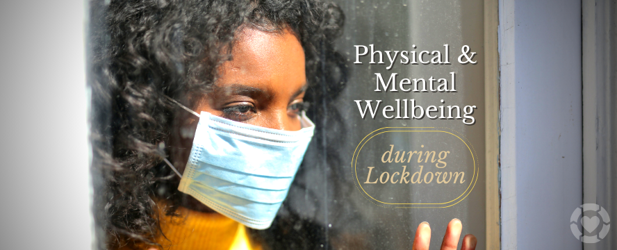Tips for your Physical & Mental Wellbeing during Lockdown | ecogreenlove