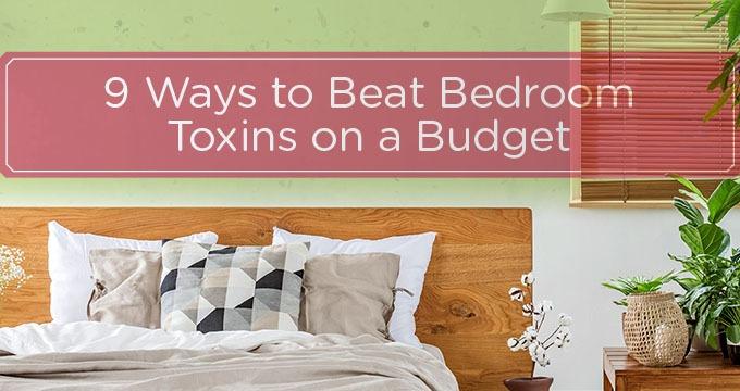 Beat Bedroom Toxins on a Budget [Visual]   ecogreenlove
