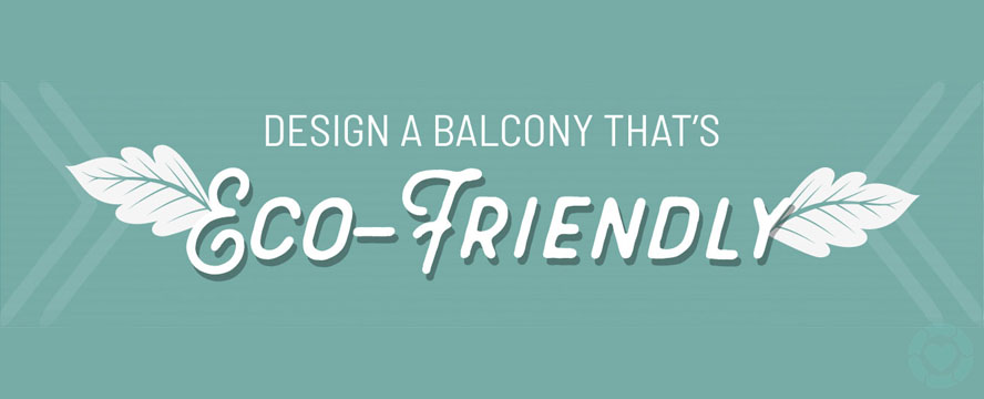 Ways to Construct an Eco-Friendly Balcony Garden [Visual] | ecogreenlove