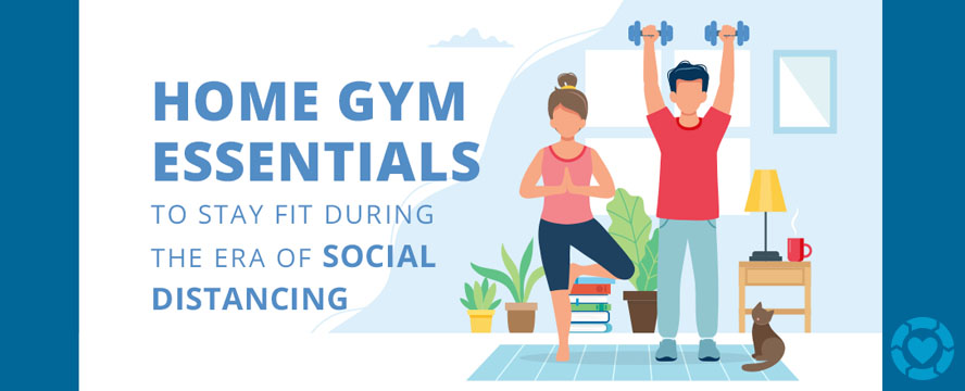 Home Gym Essentials to Stay Fit during the Era of Social Distancing [Visual] | ecogreenlove