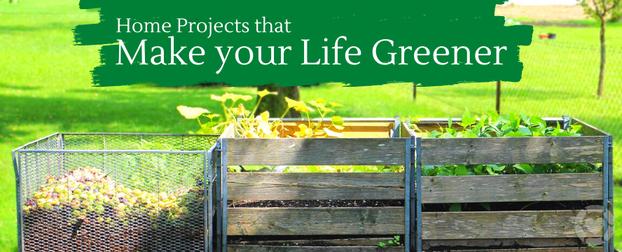 Home Projects that make your Life Greener | ecogreenlove