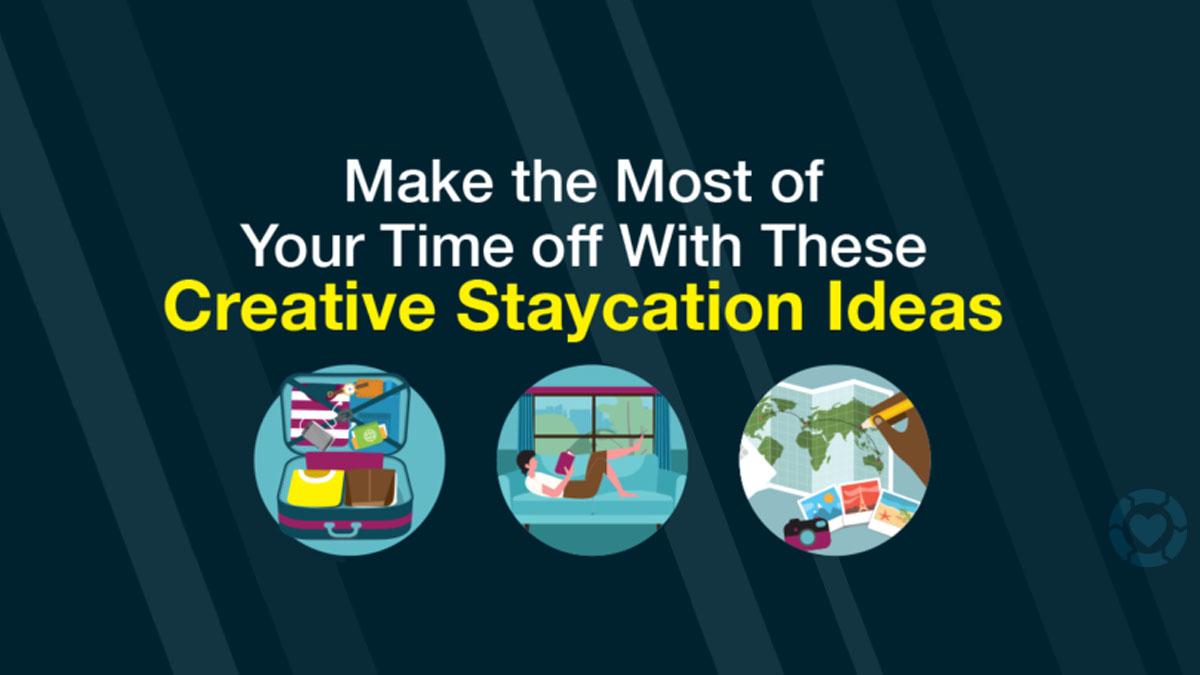 Staycation: Benefits + Ideas [Visual] | ecogreenlove