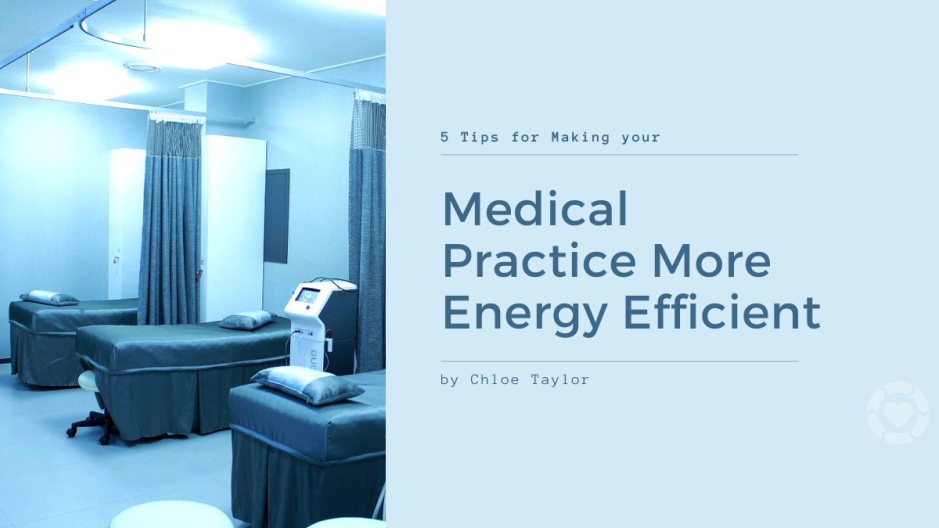 5 Tips for Making your Medical Practice More Energy Efficient | ecogreenlove