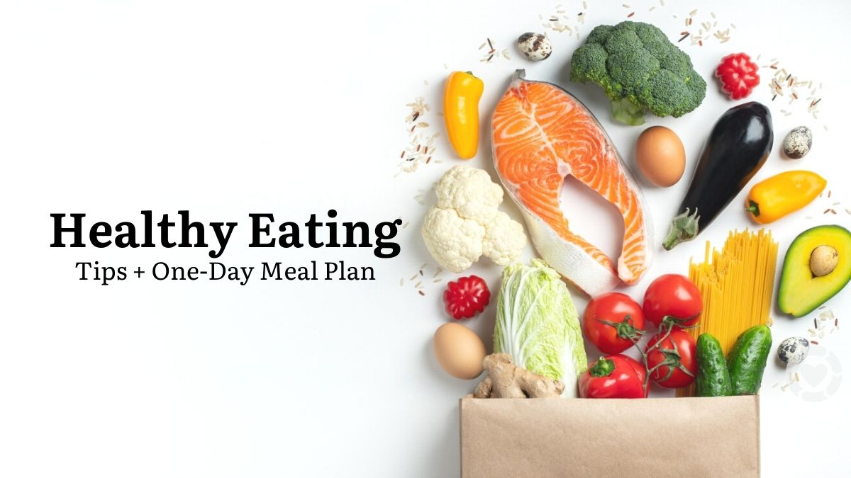 Healthy Eating [Best Foods + 1Day Meal Plan]