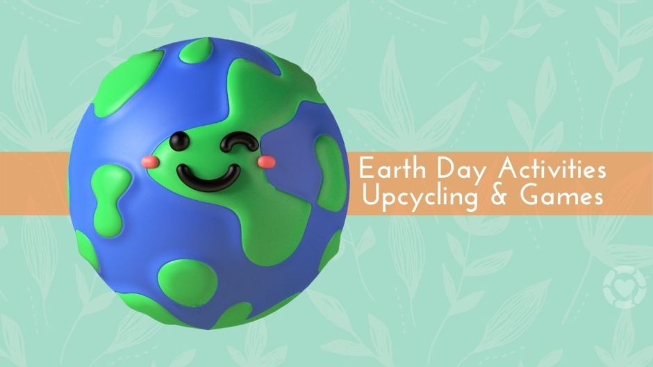 Earth Day Activities, Games and Upcycling Crafts | ecogreenlove
