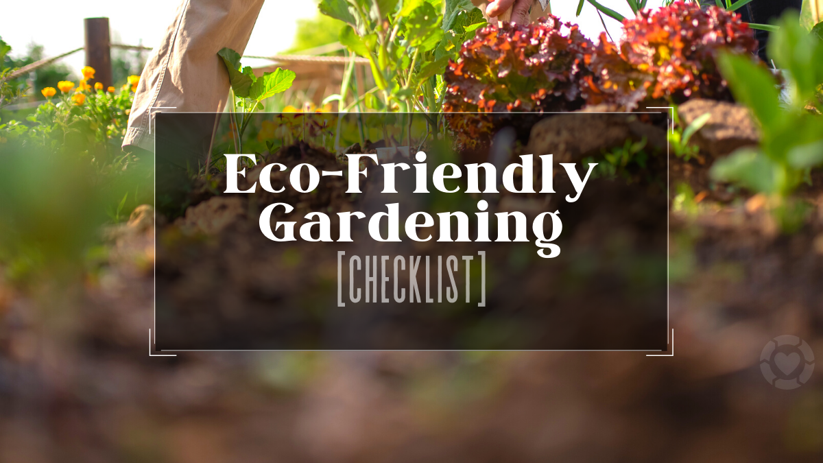 Eco-Friendly Gardening Checklist [Infographic]