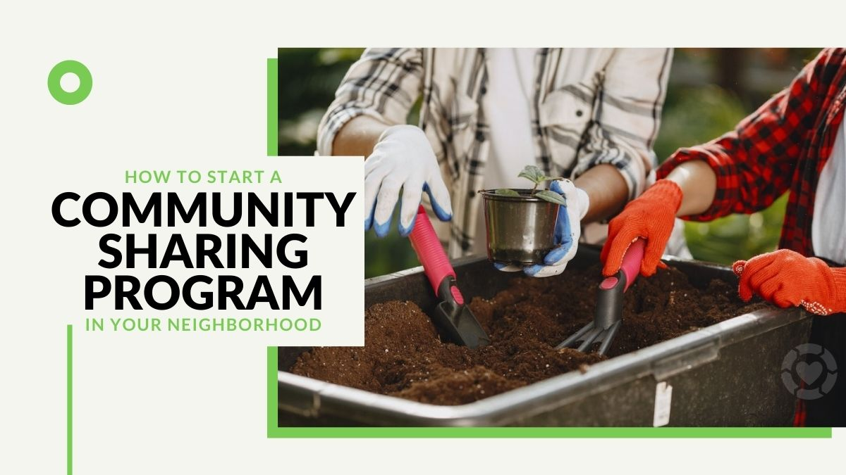 How to Start a Community Sharing Program in Your Neighborhood | ecogreenlove