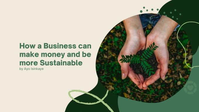 How a Business can Make Money and Be More Sustainable   ecogreenlove