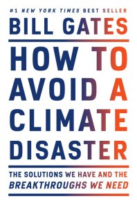 """""""How To Avoid A Climate Disaster"""" by Bill Gates [Book Review]"""