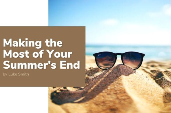 Making the Most of Your Summer's End | ecogreenlove