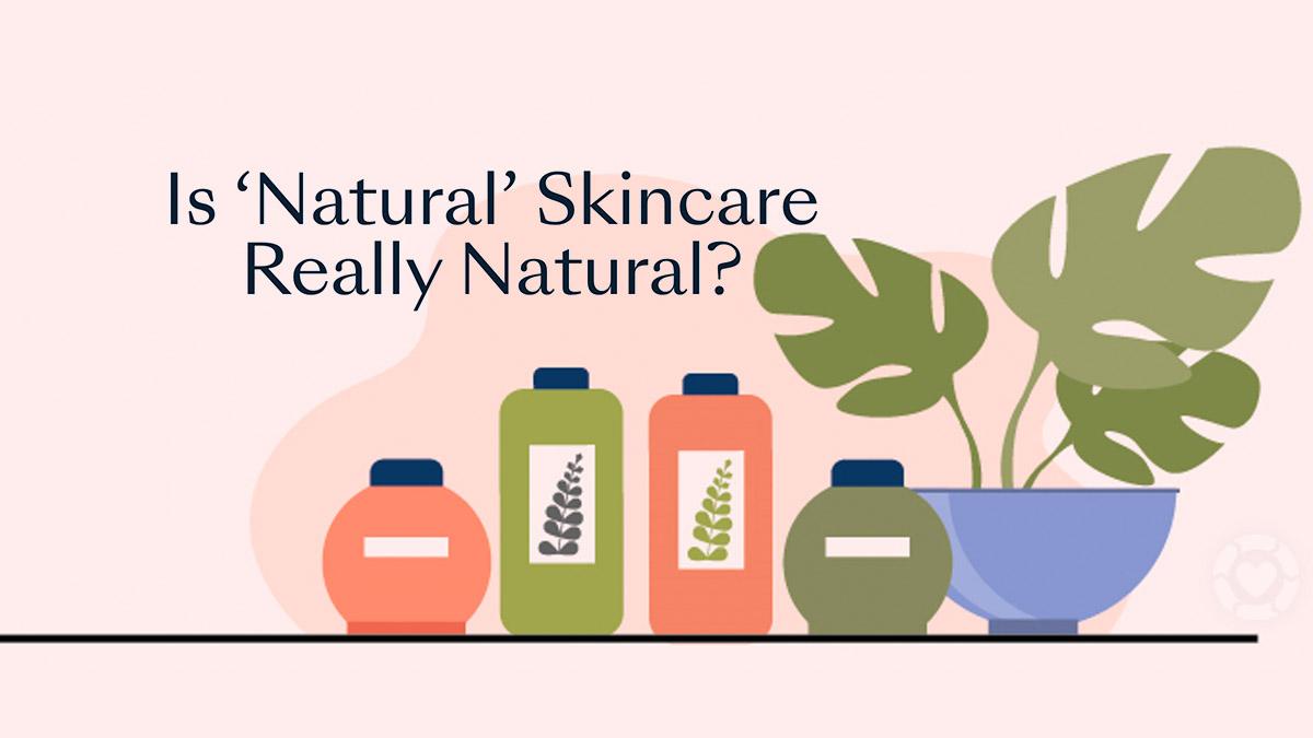 Is 'Natural' Skincare Really Natural? [Visual] | ecogreenlove
