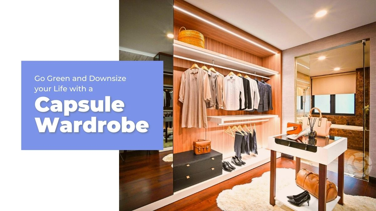 Go Green and Downsize your Life with a Capsule Wardrobe | ecogreenlove