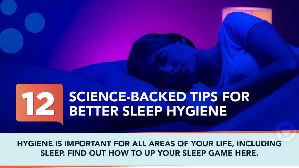 12 Tips for Better Sleep Hygiene [Visual]