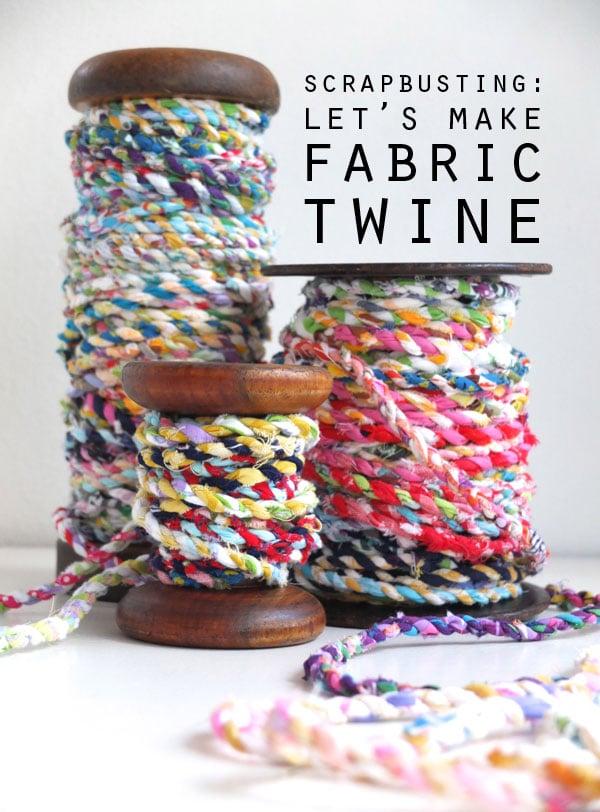 Repurpose Fabric Scraps • Twine | ecogreenlove